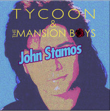 Tycoon And The Mansion Boys  John Stamos (producer, performer) [D, 2013]