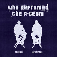 The A-TeamWho Reframed the A-Team (producer) [Decon 2006]