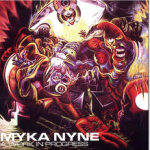 Myka Nyna - Work In Progress (producer, guitar on 6 tracks) [M9, 2003]